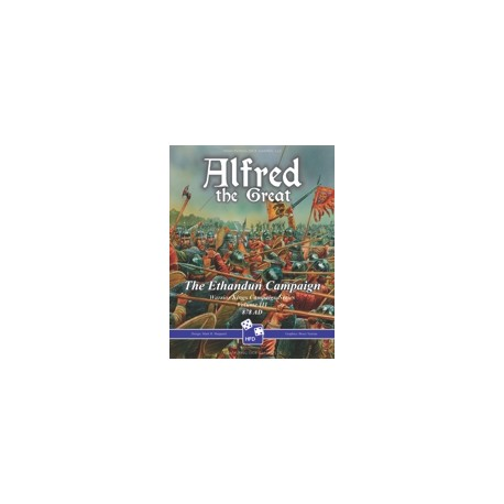 Alfred the Great: The Ethandun Campaign