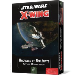 X-Wing : Racailles et Scélérats - Kit de Conversion