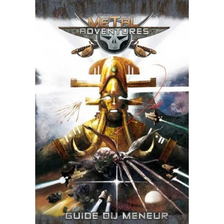 Metal Adventures - le guide du meneur