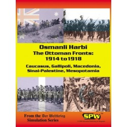 Der Weltkrieg - Osmanli Harbi The Ottoman fronts: 1914 to 1918