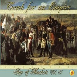 Age of Musket Volume I: Tomb for an Empire
