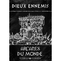 Dieux Ennemis - Les Arcanes du Monde - French version