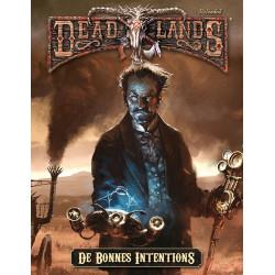 Deadlands Reloaded - De Bonnes Intentions