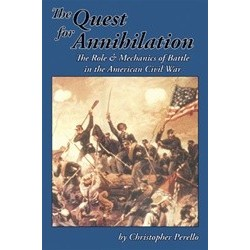 The Quest for Annihilation - the role & mechanics of battle in the american civil war