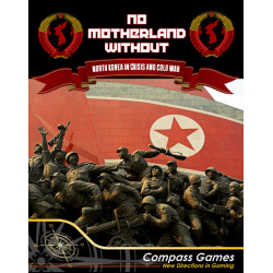No Motherland Without - North Korea in Crisis and Cold War