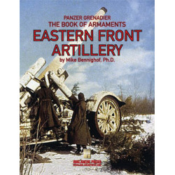 Panzer Grenadier: The Book of Armaments Eastern Front Artillery