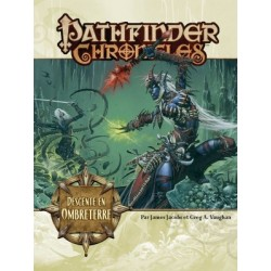Pathfinder Chronicles - Descente en Ombreterre