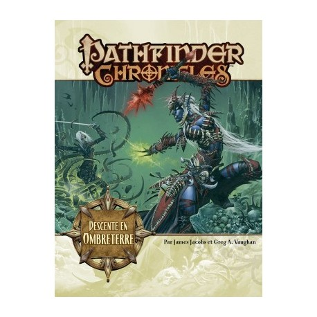 Pathfinder Chronicles - Descente en Outreterre