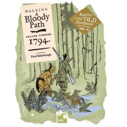 Walking a Bloody Path: The Battle of Fallen Timbers