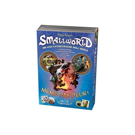SmallWorld - Même pas peur !