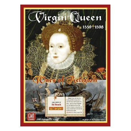 Virgin Queen : Wars of Religion 1559-1598