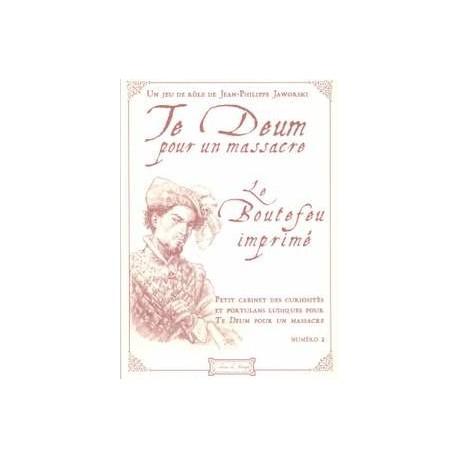 Te Deum pour un Massacre : Le Boutefeu imprimé n°2