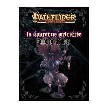 La Couronne Putréfiée - Guide du joueur