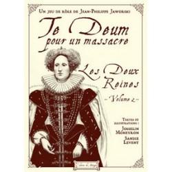 Te Deum pour un Massacre : Les Deux Reines Vol.2