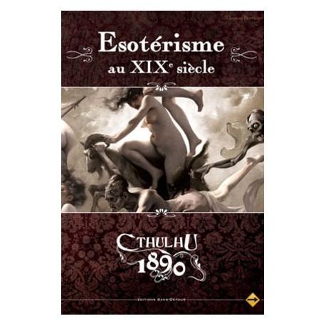L'Appel de Cthulhu Cthulhu 1890 - Esotérisme et surnaturel au XIX ème siècle