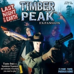Last Night on Earth - Timber Peak