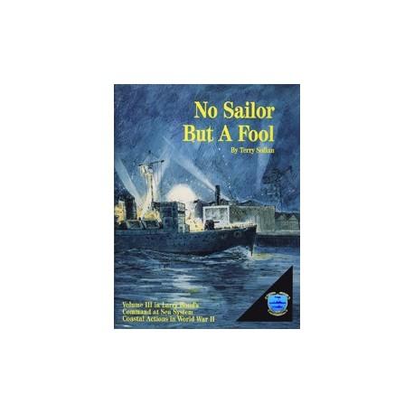 Command at sea Vol.III No Sailor but a fool