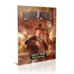 Deadlands Reloaded • Guide du joueur de Stone Cold Dead