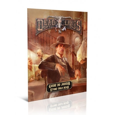 Deadlands Reloaded - Guide du joueur de Stone Cold Dead