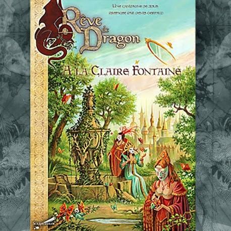 Rêve de Dragon : A la claire fontaine