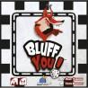 Bluff You !
