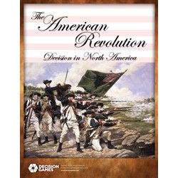 The American Revolution: Decision in North America
